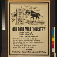 "Our Good Mule ""Industry First in War - First in Peace - First in Prosperity"