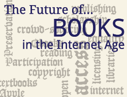Future of Books in the Internet Age Discussion
