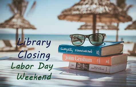 Labor Day Closing – 9/4-9/6/21